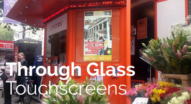 Through Glass Touchscreens